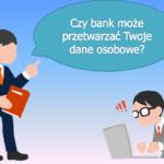 O przetwarzaniu danych osobowych byłych klientów banków słów kilka.